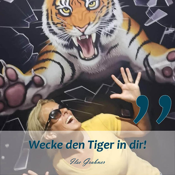 Wecke den Tiger in dir!
