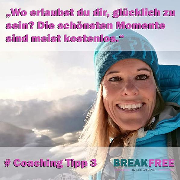 Coaching Tipp 3: Erlaube dir GLÜCKLICH zu sein!