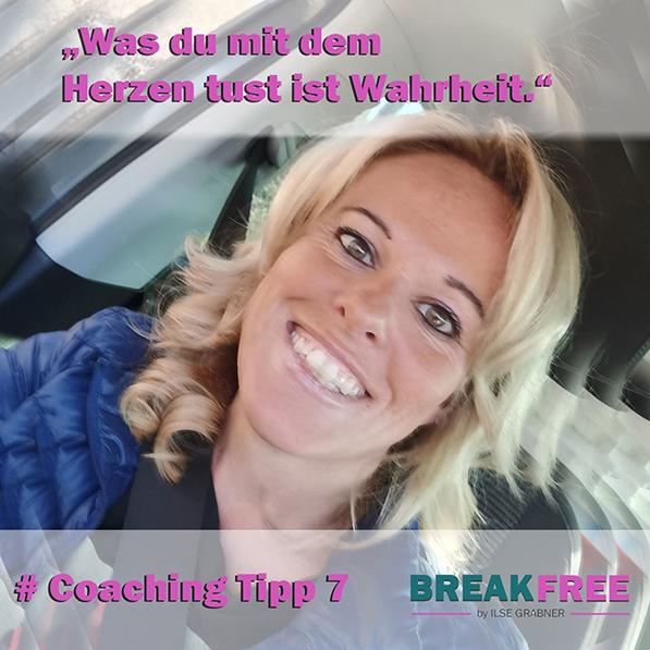 Coaching Tipp 7: Was du mit dem Herzen tust ist Wahrheit.